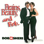 Play & Download Brains, Beauty And Bob by Bob & Sheri | Napster