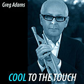 Play & Download Cool To The Touch by Greg Adams | Napster