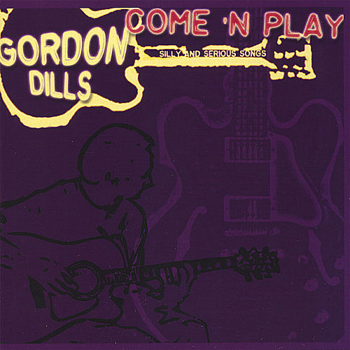 Come 'n Play by Gordon Dills
