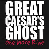 Play & Download One More Ride - 2 Disc Set by Great Caesar's Ghost | Napster