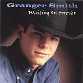 Play & Download Waiting On Forever by Granger Smith | Napster
