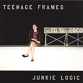 Play & Download Junkie Logic by The Teenage Frames | Napster
