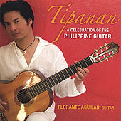Tipanan - A Celebration of the Philippine Guitar by Florante Aguilar