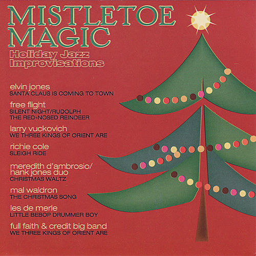 Mistletoe Magic: Holiday Jazz Improvisations by Various Artists