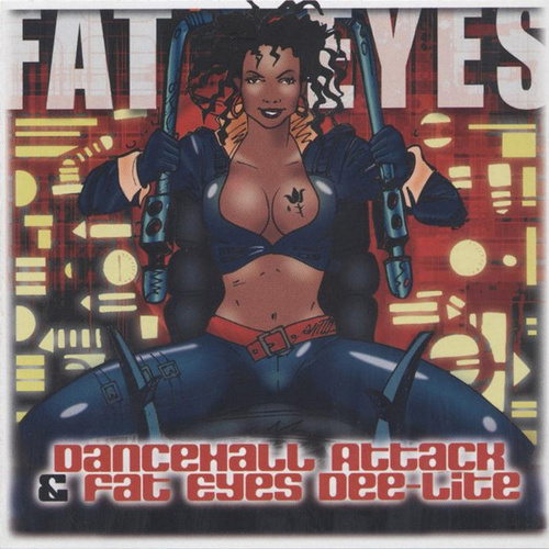 Dancehall Attack & Fat Eyes Dee-Lite by Various Artists
