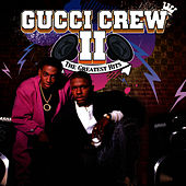 Play & Download The Greatest Hits by Gucci Crew II | Napster