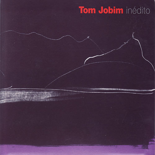 Play & Download Inédito by Antônio Carlos Jobim (Tom Jobim) | Napster