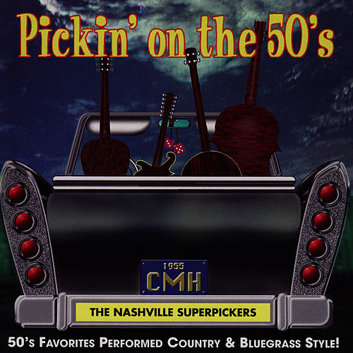 Pickin' On The 50's Favorites Performed in a Country & Bluegrass Style! von Nashville Super Pickers
