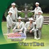 Play & Download Ven Y Dime by Los Rieleros Del Norte | Napster