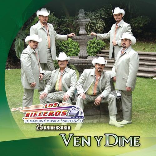 Ven Y Dime by Los Rieleros Del Norte