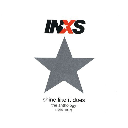 Shine Like It Does The Anthology [1979-1997] by INXS