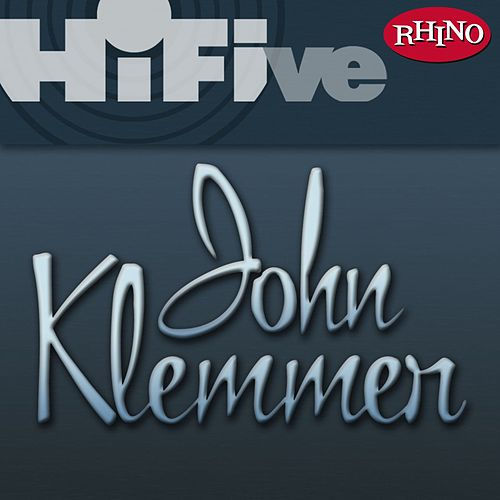 Play & Download Rhino Hi-Five: John Klemmer by John Klemmer | Napster