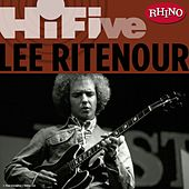 Rhino Hi-Five: Lee Ritenour by Lee Ritenour