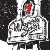 Yo! Bobby by Waverly Seven
