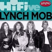 Play & Download Rhino Hi-Five: Lynch Mob by Lynch Mob | Napster