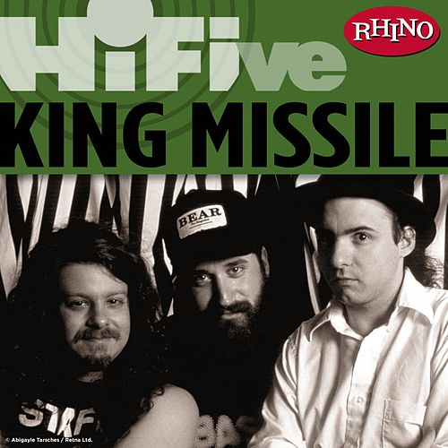 Play & Download Rhino Hi-Five: King Missile by King Missile | Napster