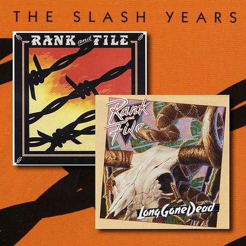 Play & Download The Slash Years by Rank and File | Napster