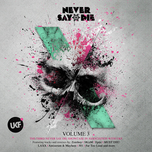Play & Download Never Say Die, Vol. 3 by Various Artists | Napster