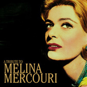 Play & Download A Tribute to Melina Mercouri by Various Artists | Napster