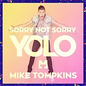 Sorry Not Sorry (Yolo) by Mike Tompkins