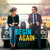 Begin Again - Music From And Inspired By The Original Motion Picture by Various Artists