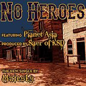 No Heroes (feat. Planet Asia) by Majesty
