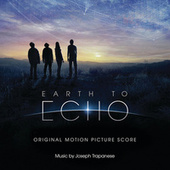 Play & Download Earth To Echo by Joseph Trapanese | Napster