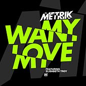 Play & Download Want My Love by Metrik | Napster