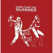 Play & Download Pull It Off by Here Come The Mummies | Napster