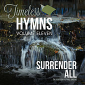 Play & Download Timeless Hymns, Vol. 11: I Surrender All by Scottish Festival Singers | Napster