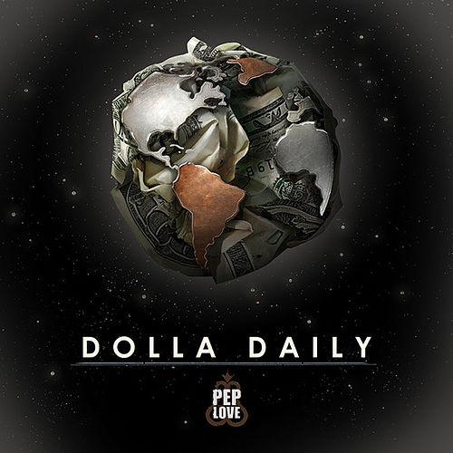 Play & Download Dolla Daily by Pep Love | Napster