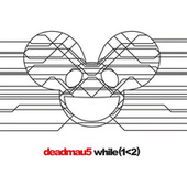 While(1<2) von Deadmau5