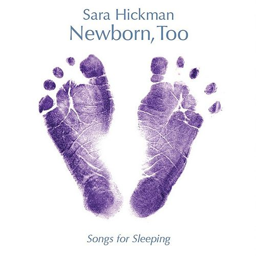 Play & Download Newborn, Too by Sara Hickman | Napster