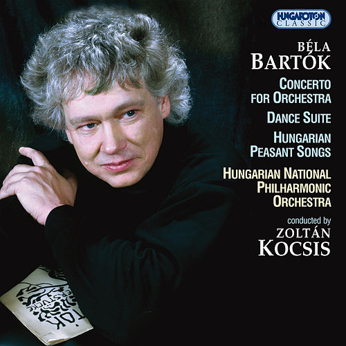 Bartok: Concerto for Orchestra / Dance Suite / Hungarian Peasant Songs by Hungarian National Philharmonic