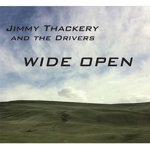 Play & Download Wide Open by Jimmy Thackery | Napster