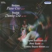 Brahms: Piano Trio, Op. 8 - Dvorak: Dumky Trio, Op. 90 by Virginie Robilliard