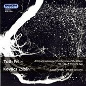 Kovacs: Double Concerto for Trumpet and Trombone - Toth: A Winter's Tale - The Hammer of the Village by Various Artists