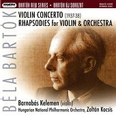 Play & Download Bartok: Violin Concerto No. 2 - Rhapsodies by Barnabas Kelemen | Napster