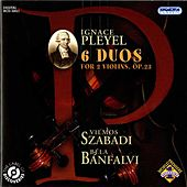 Play & Download Pleyel: 6 Duos for 2 Violins, Op. 23 by Vilmos Szabadi | Napster