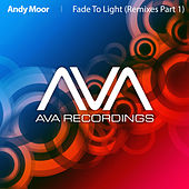 Play & Download Fade To Light (Remixes - Part 1) by Andy Moor | Napster