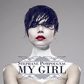 Play & Download My Girl by Stéphane Pompougnac | Napster