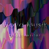 Play & Download World Musik by The Ghostwriter | Napster
