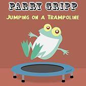Play & Download Jumping on a Trampoline by Parry Gripp | Napster