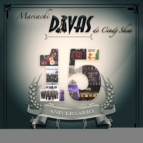 Play & Download 15 Aniversario by Mariachi Divas | Napster