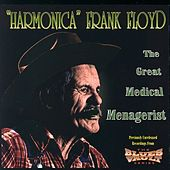 Play & Download The Great Medical Menagerist by Harmonica Frank Floyd | Napster