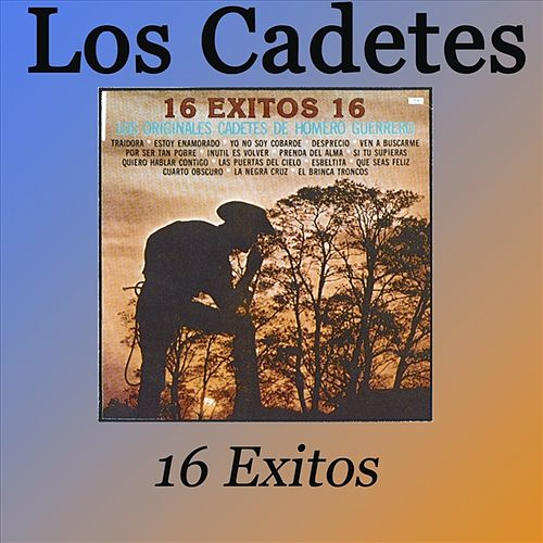 Play & Download 16 Exitos by Los Cadetes De Linares | Napster