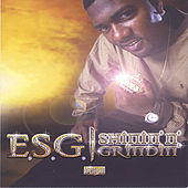 Play & Download Shinin' N' Grindin' by E.S.G. | Napster