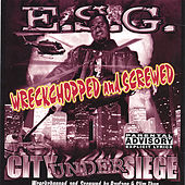 Play & Download City Under Siege : Wreckchopped & Screwed by E.S.G. | Napster
