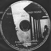 Play & Download There Ain't no Easy Road by Fred Eaglesmith | Napster
