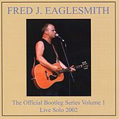 Play & Download The Official Fred Eaglesmith Bootleg, Volume 1 by Fred Eaglesmith | Napster